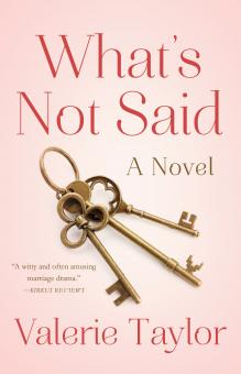 What's Not Said - A Novel